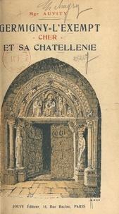 François Auvity - Germigny-l'Exempt, Cher, et sa Châtellenie.