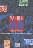 François Auvray et Marius Bastide - Mai-juin 68 en Seine-Maritime - Un printemps de luttes sociales qui ont changé la vie.