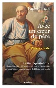 François - Avec un coeur de père - Patris Corde - Lettre Apostolique sur Saint Joseph.