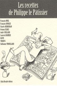François Avril et François Ayroles - Les recettes de Philippe le Pâtissier.