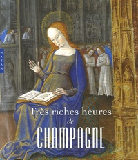 Très riches heures de Champagne - Lenluminure en Champagne à la fin du Moyen Age.pdf