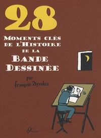 François Ayroles - 28 moments clés del'Histoire de la Bande dessinée.