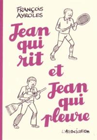 François Ayroles - Jean qui rit et Jean qui pleure.