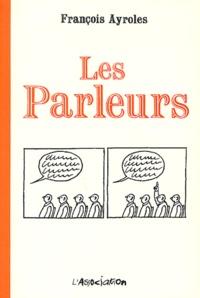 François Ayroles - Les Parleurs.