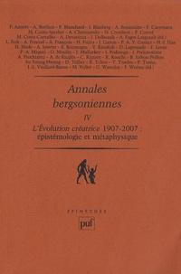 Annales bergsoniennes - Tome 4, Lévolution créatrice 1907-2007 Epistémologie et métaphysique.pdf