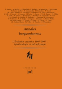 François Azouvi - Annales bergsoniennes - Tome 4, L'évolution créatrice 1907-2007 Epistémologie et métaphysique.