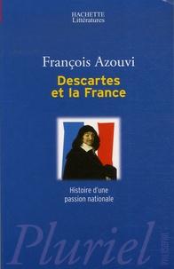 François Azouvi - Descartes et la France - Histoire d'une passion nationale.