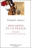 François Azouvi - Descartes et la France. - Histoire d'une passion nationale.