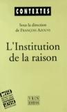 François Azouvi - L'institution de la raison - La révolution culturelle des idéologues.