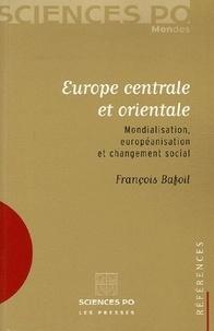 François Bafoil - Europe centrale et orientale - Mondialisation, européanisation et changement social.