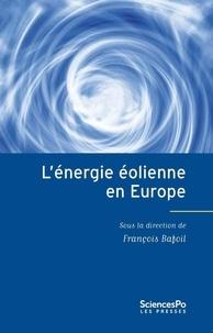 François Bafoil - L'énergie éolienne en Europe - Conflits, démocratie, acceptabilité sociale.