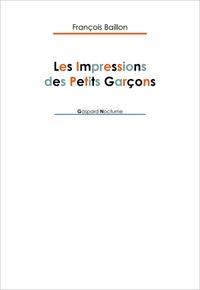 François Baillon - Les impressions des petits garçons.