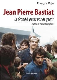 Jean-Pierre Bastiat - Le grand à petits pas de géant.pdf