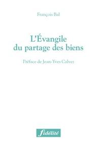 François Bal - L'Evangile du partage des biens.