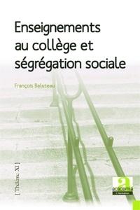 François Baluteau - Enseignements au collège et ségrégation sociale.