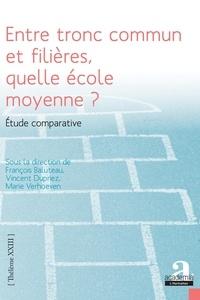 François Baluteau et Vincent Dupriez - Entre tronc commun et filières, quelle école moyenne ? - Étude comparative.