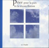 François Banvillet et  Collectif - Prier pour la paix et la réconciliation.