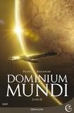 François Baranger - Dominium Mundi Tome 2 : .
