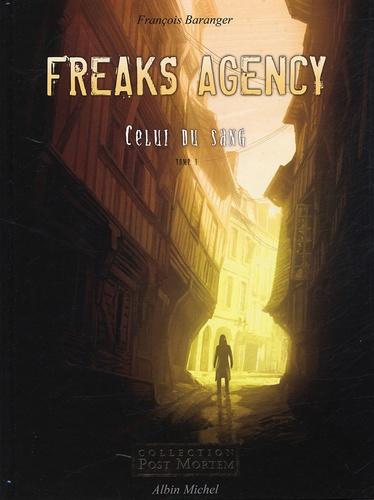 François Baranger - Freaks Agency Celui du sang Tome 1 : .