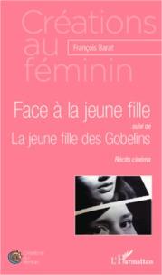 François Barat - Face à la jeune fille ; La jeune fille des Gobelins.