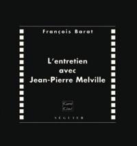 François Barat - L'entretien avec Jean-Pierre Melville.