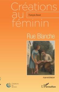 François Barat - Rue Blanche - Film intérieur.
