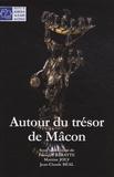 François Baratte et Martine Joly - Autour du trésor de Mâcon - Luxe et quotidien en Gaule romaine.