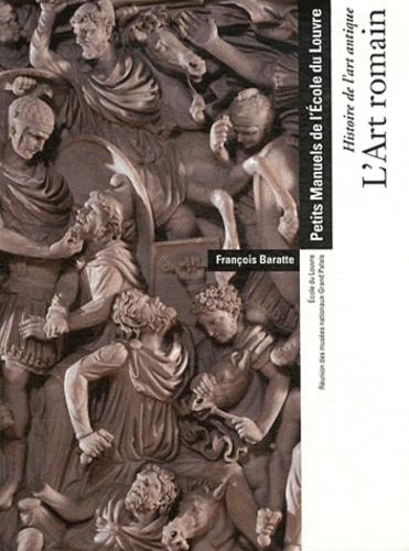 François Baratte - L'Art romain.