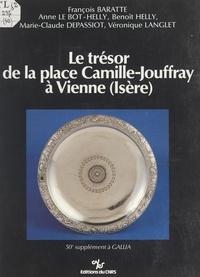François Baratte et Marie-Claude Depassiot - Le trésor de la place Camille-Jouffray à Vienne, Isère : un dépôt d'argenterie et son contexte archéologique.