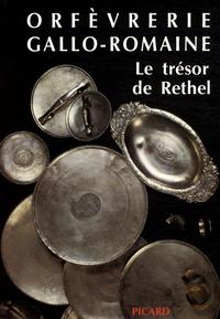 François Baratte et Françoise Beck - Orfèvrerie gallo-romaine - Le trésor de Rethel.
