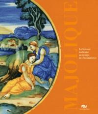 François Barbé et Caroline M. Campbell - Majoliques - La faïence italienne au temps des humanistes 1480-1530.