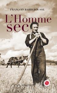 François Barberousse - L'homme sec.