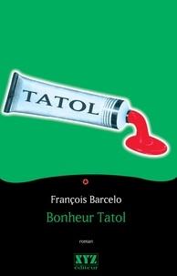 François Barcelo - Bonheur Tatol.