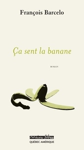 François Barcelo - Ça sent la banane.
