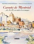 François Barcelo et Raynald Murphy - Carnets de Montréal - ... de A à Z, en mots et en images.