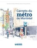 François Barcelo et Raynald Murphy - Carnets du métro de Montréal.
