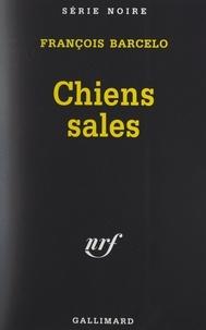 François Barcelo et Marcel Duhamel - Chiens sales.