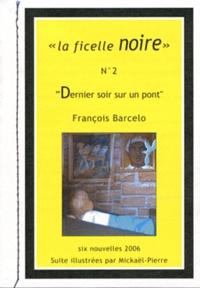 François Barcelo - Dernier soir sur un pont.