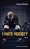 François Barcelo et Peter McCambridge - I Hate Hockey.