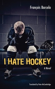 François Barcelo et Peter McCambridge - I Hate Hockey.