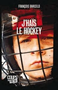 François Barcelo - J'hais le hockey.