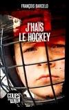 François Barcelo - J'haïs le hockey.