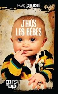 François Barcelo - J'haïs les bébés.