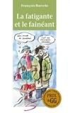 François Barcelo et Anne Villeneuve - Ah ! Les jeunes et les vieux.  : La fatigante et le fainéant.