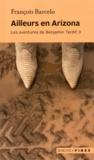 François Barcelo - Les aventures de Benjamin Tardif Tome 2 : Ailleurs en Arizona.