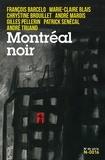 François Barcelo et Marie-Claire Blais - Montréal noir.