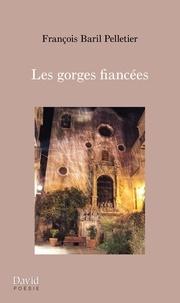 François Baril Pelletier - Les gorges fiancées.