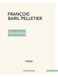 François Baril Pelletier - Levants.