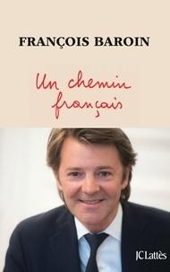 François Baroin - Un chemin français.