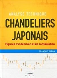 Chandeliers japonais- Figures d'indécision et de continuation - François Baron |